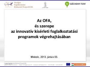 Az OFA s szerepe az innovatv ksrleti foglalkoztatsi