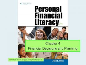 Chapter 4 Financial Decisions and Planning Financial Literacy