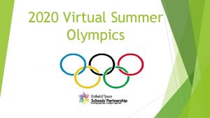 2020 Virtual Summer Olympics Working together stronger together