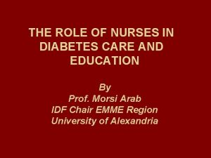 THE ROLE OF NURSES IN DIABETES CARE AND