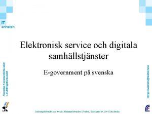 IT enheten Egovernment p svenska Landstingsfrbundet och Svenska