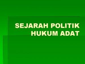 SEJARAH POLITIK HUKUM ADAT MASA KOMPENI VOC VOC