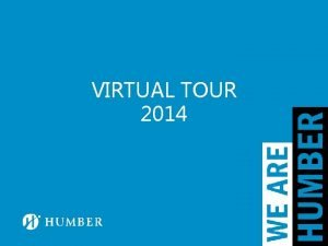 VIRTUAL TOUR 2014 Welcome Virtual Tour Highlights Launch