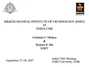 SIKKIM MANIPAL INSTITUTE OF TECHNOLOGY SMIT IN INDIACMS