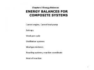 Chapters 3 Energy Balances Carnot engine Carnot heat