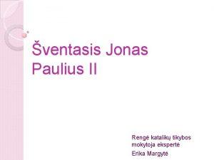 ventasis Jonas Paulius II Reng katalik tikybos mokytoja