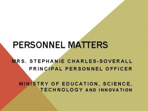 PERSONNEL MATTERS MRS STEPHANIE CHARLESSOVERALL PRINCIPAL PERSONNEL OFFICER