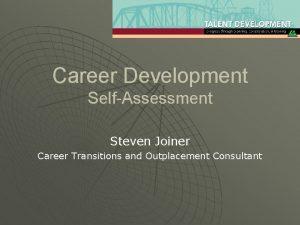 Career Development SelfAssessment Steven Joiner Career Transitions and