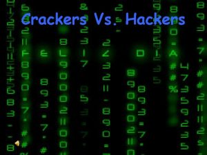 Crackers Vs Hackers Qu son los HACKERS Hacker
