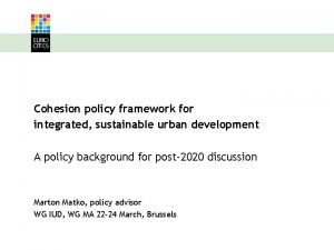 Cohesion policy framework for integrated sustainable urban development