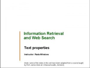 Information Retrieval and Web Search Text properties Instructor