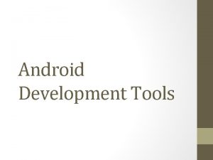 Android Development Tools Android App Lifecycle Context Central