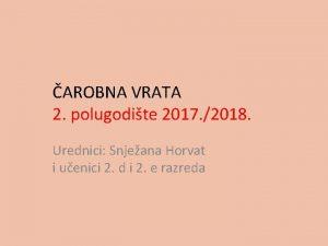 AROBNA VRATA 2 polugodite 2017 2018 Urednici Snjeana
