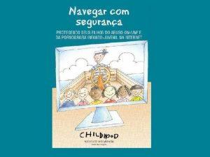 Sobre a Childhood Brasil A Childhood Brasil o