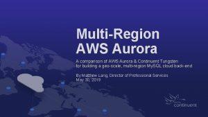 MultiRegion AWS Aurora A comparison of AWS Aurora