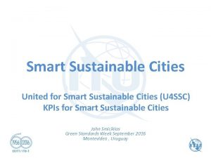 Smart Sustainable Cities United for Smart Sustainable Cities