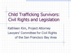 Child Trafficking Survivors Civil Rights and Legislation Kathleen