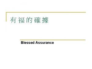 Blessed Assurance 1 1 n Blessed assurance Jesus