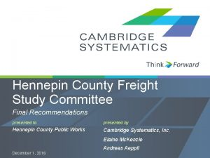 Hennepin County Freight Study Committee Final Recommendations presented