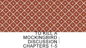 TO KILL A MOCKINGBIRD DISCUSSION CHAPTERS 1 5