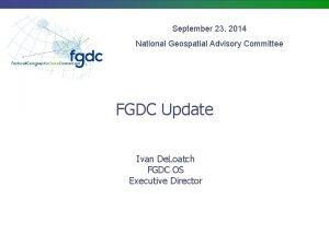 September 23 2014 National Geospatial Advisory Committee FGDC