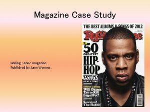 Magazine Case Study Rolling Stone magazine Published by