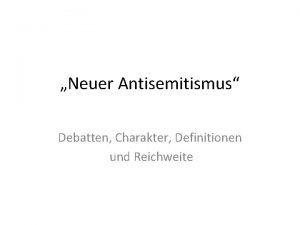 Neuer Antisemitismus Debatten Charakter Definitionen und Reichweite Was