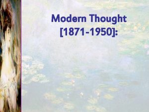 Modern Thought 1871 1950 Characteristics 1 Materialism Higher