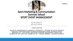 Lecture 1 Sport Marketing Communication Summer School SPORT