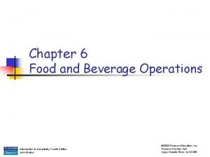 Chapter 6 Food and Beverage Operations Introduction to