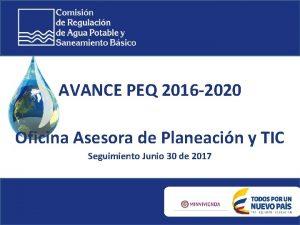 AVANCE PEQ 2016 2020 Oficina Asesora de Planeacin