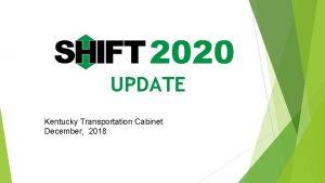 UPDATE Kentucky Transportation Cabinet December 2018 Strategic Highway