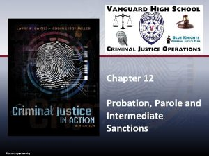 Chapter 12 Probation Parole and Intermediate Sanctions 2015
