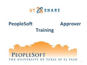 People Soft Training Approver 1 Agenda People Soft