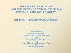 PERFORMANCE REPORT OF IMPLEMENTATION OF SWACHH VIDYALAYA ABHIYAN