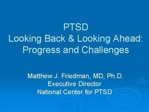 PTSD Looking Back Looking Ahead Progress and Challenges
