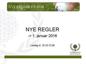 NYE REGLER 11 2016 NYE REGLER 1 januar