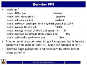 Berkeley FFS tunefs p tunefs ACLs a disabled