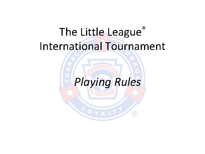 The Little League International Tournament Playing Rules Tournament