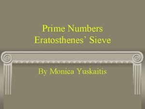 Prime Numbers Eratosthenes Sieve By Monica Yuskaitis Eratosthenes