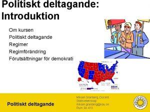 Politiskt deltagande Introduktion Om kursen Politiskt deltagande Regimer