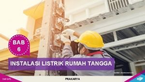 BAB 6 INSTALASI LISTRIK RUMAH TANGGA Sumber shutterstock