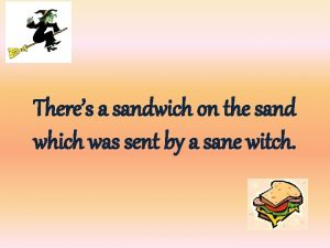 Theres a sandwich on the sand which was
