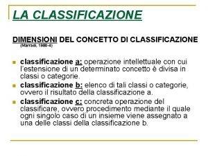 LA CLASSIFICAZIONE DIMENSIONI DEL CONCETTO DI CLASSIFICAZIONE Marradi