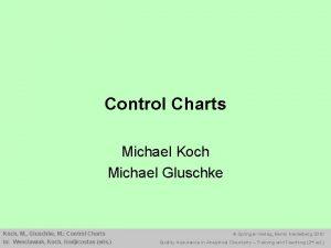 Control Charts Michael Koch Michael Gluschke Koch M