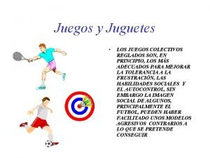 Juegos y Juguetes LOS JUEGOS COLECTIVOS REGLADOS SON