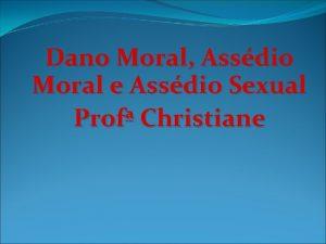 Dano Moral Assdio Moral e Assdio Sexual Prof
