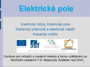 Elektrick pole Elektrick nboj Elektrick pole Elektrick potencil
