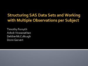 Structuring SAS Data Sets and Working with Multiple