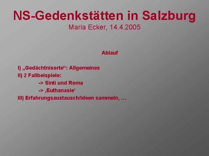 NSGedenksttten in Salzburg Maria Ecker 14 4 2005